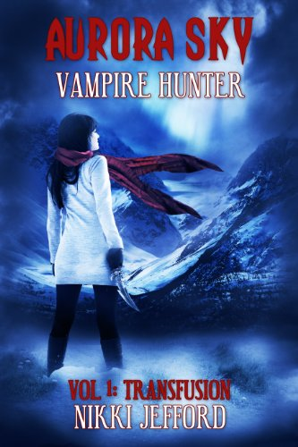Aurora Sky: Vampire Hunter by Nikki Jefford