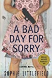 A Bad Day for Sorry: A Crime Novel (Stella Hardesty Crime Novels)
