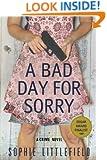 A Bad Day for Sorry: A Crime Novel (Stella Hardesty Crime Novels)