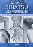 Atlas du Shiatsu : Les méridiens