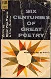 img - for Six Centuries Of Great Poetry (From Chaucer To Yeats) book / textbook / text book