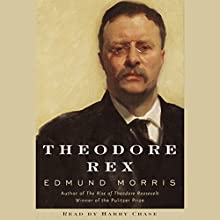 Theodore Rex | Livre audio Auteur(s) : Edmund Morris Narrateur(s) : Harry Chase
