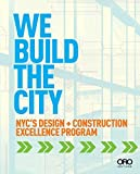 img - for We Build the City: New York City's Design + Construction Excellence Program by Bloomberg, Michael, Burney, David J. (2014) Paperback book / textbook / text book