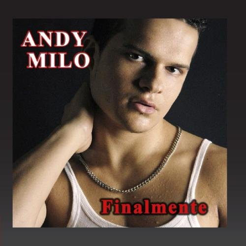 Andy Milo - Finalmente