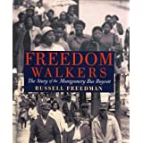 Holt McDougal Library: Freedom Walkers: The Story of the Montgomery Bus Boycott Grades 6-8 ~ Russell Freedman