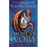 "Empire of Ivory: 4von ""Naomi Novik"""