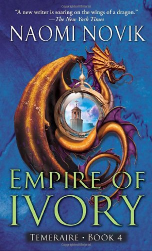 Image of Empire of Ivory (Temeraire, Book 4)