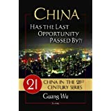 China: Has the Last Opportunity Passed By (China in the 21st Century)