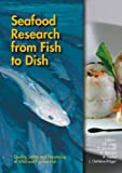 img - for Seafood Research From Fish To Dish: Quality, Safety and Processing of Wild and Farmed Fish book / textbook / text book