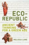 Eco-Republic: Ancient Thinking for a Green Age