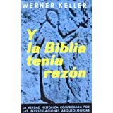 Y LA BIBLIA TENIA RAZON (HISTORIA Y ARTE-HISTORIA ANTIGUA)