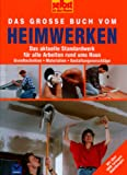 Das groe Buch vom Heimwerken