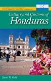 img - for Culture and Customs of Honduras (Culture and Customs of Latin America and the Caribbean) book / textbook / text book