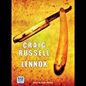 Lennox (       UNABRIDGED) by Craig Russell Narrated by Seán Barrett