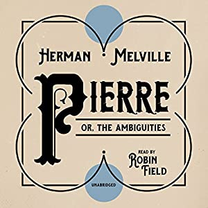 Pierre; or, the Ambiguities Audiobook