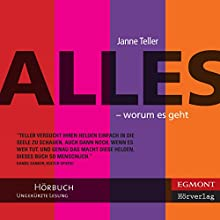 Alles - worum es geht [Everything - What Is at Stake] Audiobook by Jane Teller, Sigrid Engeler (translator), Birgitt Kollmann (translator) Narrated by Marion Reuter