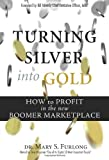 Turning Silver into Gold: How to Profit in the New Boomer Marketplace