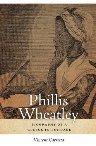 Phillis Wheatley: Biography of a Genius in Bondage (Sarah Mills Hodge Fund Publication)
