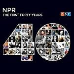 NPR: The First Forty Years |  NPR
