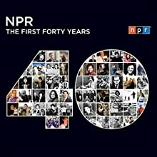 NPR: The First Forty Years  by NPR Narrated by uncredited