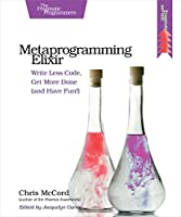 Metaprogramming Elixir: Write Less Code, Get More Done Front Cover