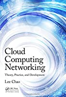 Cloud Computing Networking: Theory, Practice, and Development Front Cover