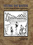 Testing the Waters: A Teen's Guide to Career Exploration [Paperback]