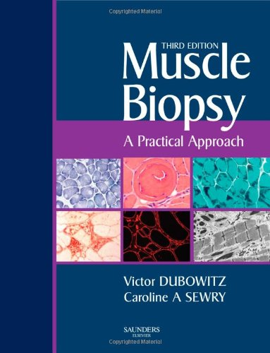 Muscle Biopsy: A Practical Approach: Expert Consult; Online And Print, 3E