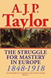 Struggle for Mastery in Europe 1848 1918 (Oxford History of Modern Europe)