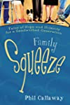 Family Squeeze: Tales of Hope and Hil...