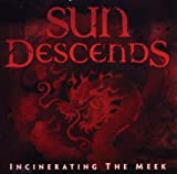 Incinerating the Meek by Sun Descends (2006-02-27)