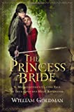 The Princess Bride: S. Morgenstern's Classic Tale of True Love and High Adventure (0156035154) by William Goldman