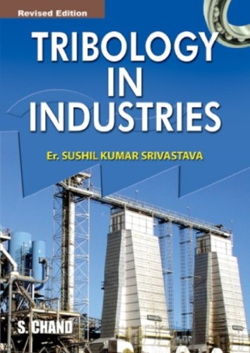 Tribology in Industries: Textbook for Undergraduate,Graduate and Postgraduate Students