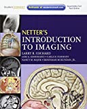 img - for Netter's Introduction to Imaging: with Student Consult Access, 1e (Netter Basic Science) by Larry R. Cochard PhD (2011-07-01) book / textbook / text book
