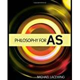 Philosophy for ASby Michael Lacewing