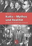 KoKo - Mythos und Realität: Das Imperium des Schalck-Golodkowski