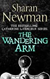 The Wandering Arm: Number 3 in series (Catherine LeVendeur Mysteries)