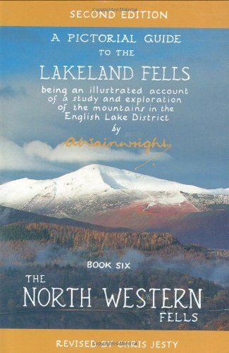 The North Western Fells: Pictorial Guides to the Lakeland Fells Book 6 (Lake District & Cumbria) (Wainwright Pictorial Guides)