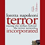 Terror, Incorporated: Tracing the Dollars Behind the Terror Networks | Loretta Napoleoni