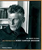 An Inner Silence: The Portraits of Henri Cartier-Bresson (0500543178) by Agnes Sire