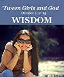 img - for 'Tween Girls and God -- WISDOM book / textbook / text book