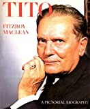 Josip Broz Tito: A Pictorial Biography (0070446601) by Maclean, Fitzroy