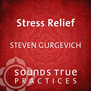 Stress Relief: Self-Hypnosis Trance Work | [Steven Gurgevich]