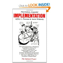 Implementation: How Great Expectations in Washington Are Dashed in Oakland; Or, Why It's Amazing that Federal... by Jeffrey L. Pressman and Aaron Wildavsky