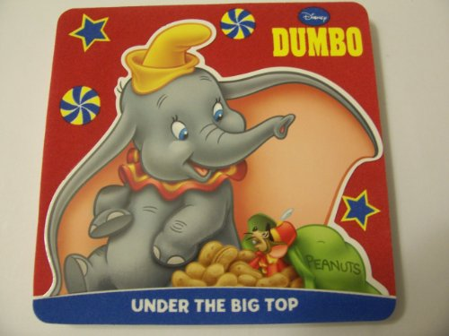 Disney Foam Covered Board Book ~ Dumbo: Under the Big Top by Greenbrier - 1