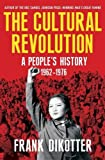 The Cultural Revolution: A People's History, 1962_1976
