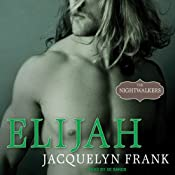 Elijah: Nightwalkers Series, Book 3 | Jacquelyn Frank