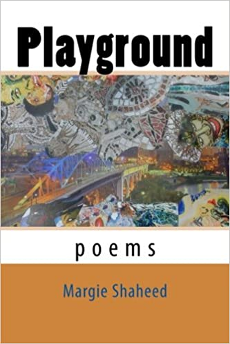 Playground (poems) by Margie Shaheed