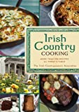 Irish Country Cooking: More than 100 Recipes for Today's Table