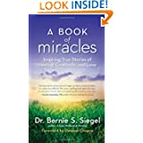 A Book of Miracles, by Bernie Siegel